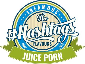 Hashtags - Juice Porn