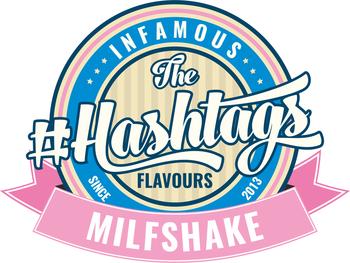 Hashtags - Milfshake